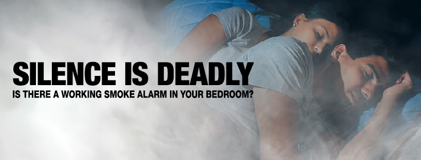 Banner: Silence is deadly - is there a working smoke alarm in your bedroom?